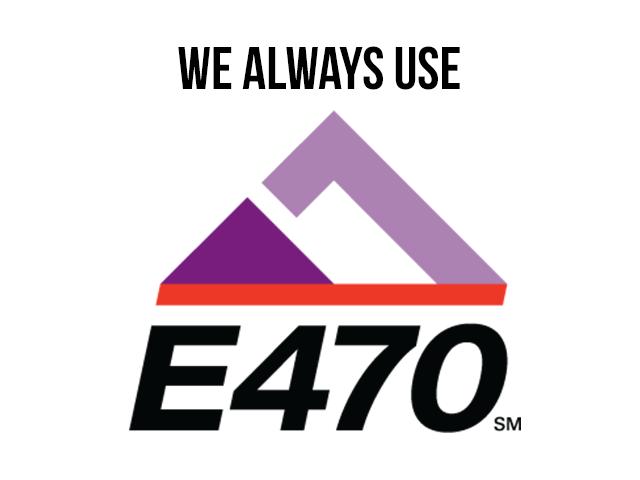 We Always Use E470